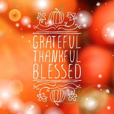 감사, 감사는 축복하셨습니다. 손 흐리게 배경에 호박, 단풍 나무 잎 및 텍스트와 그래픽 벡터 요소를 스케치. 추수 감사절 디자인. 일러스트