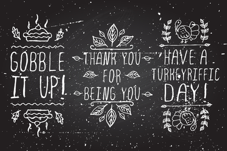 Thanksgiving elements. Hand-sketched typographic elements on chalkboard background. Gobble it up. Thank you for being you. Have a turkeyriffic day,