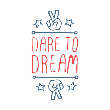 Martin Luther King Day handdrawn greeting card on white background.  Dare to dream. Typographic banner with text and peace gesture. Vector handdrawn badge. Ilustração
