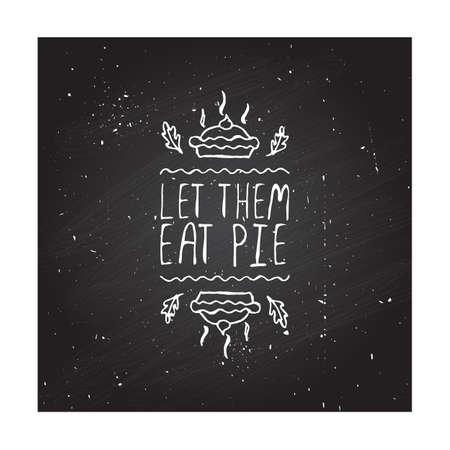 Étiquette de thanksgiving Handdrawn avec tarte à la citrouille et texte sur fond de tableau. Laissez-les manger la tarte.