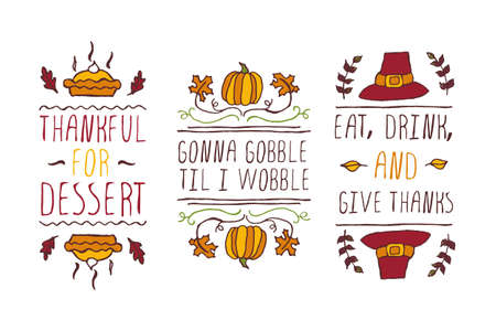 Set of Thanksgiving elements. Hand-sketched typographic elements on white background. Thankful for dessert. Gonna gobble til I wobble. Eat, drink and give thanks.