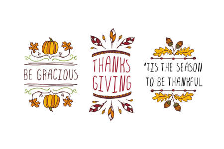 Set of Thanksgiving elements. Hand-sketched typographic elements on white background. Be gracious. Thanksgiving. Tis the season to be thankful.