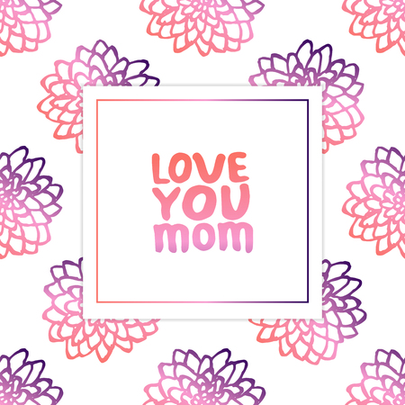 Mothers day card. Hand drawn phrase on white background with chrysanthemums. Living coral and deep violet colors. Love you mom. Vector illustration