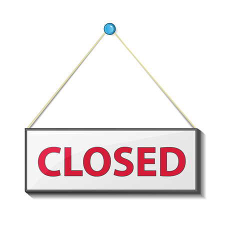 Signage informing about closed. Attached sign. Illustration Stock Photo