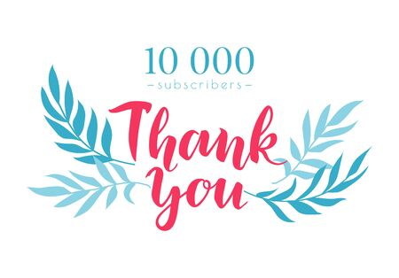 Thank you lettering for greeting card. Thanks for 10000 subscribers. Blog post design template for social networks. Thanksgiving Day Illustration