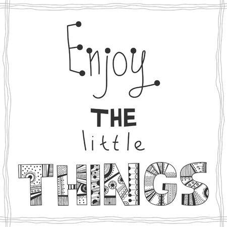 Enjoy the little things, quote Illustration