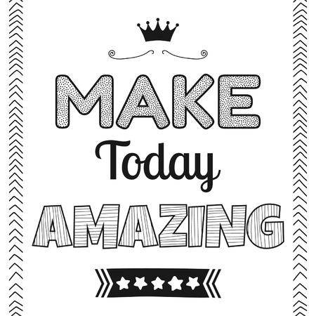 Make today amazing, quote, phrase Ilustracja