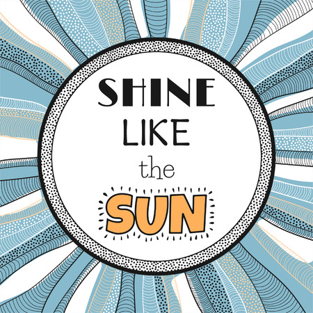 Shine like the sun, quote, phrase
