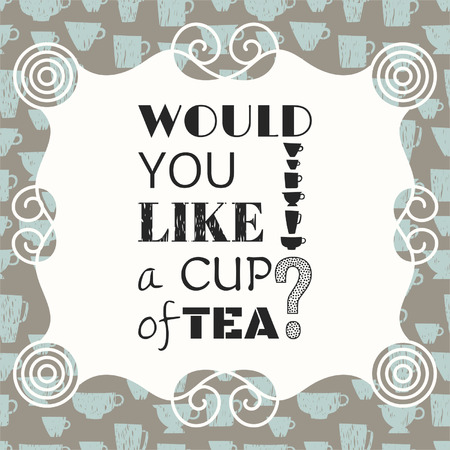 Decorative phrase, would you like a cup of tea Vector