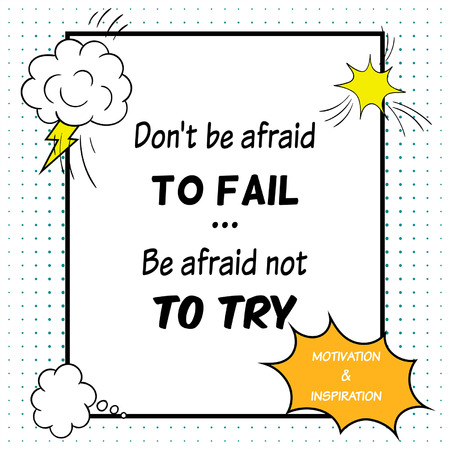 Inspirational and motivational quote is drawn in a comic style. Do not be afraid to fail. Be afraid not to try 일러스트