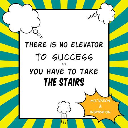 inspiración: Cita inspirada y de motivaci�n se dibuja en un estilo c�mico. No hay ascensor para el �xito. Usted tiene que tomar las escaleras