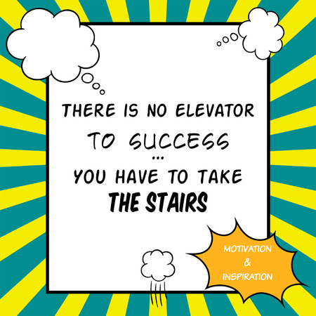 inspiration: Inspirational and motivational quote is drawn in a comic style. There is no elevator to success. You have to take the stairs Illustration