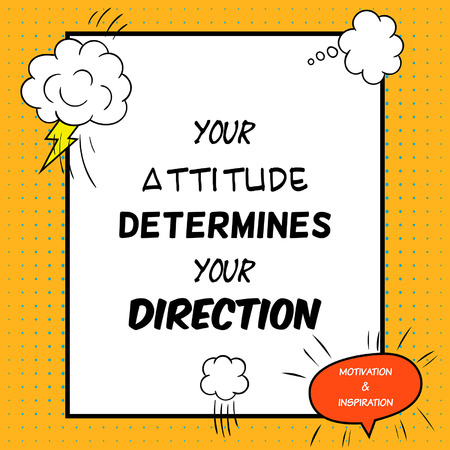 determines: Inspirational and motivational quote is drawn in a comic style. Your attitude determines your direction