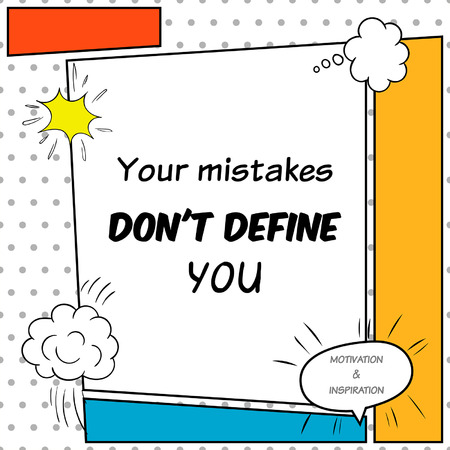 define: Inspirational and motivational quote is drawn in a comic style. Your mistakes do not define you