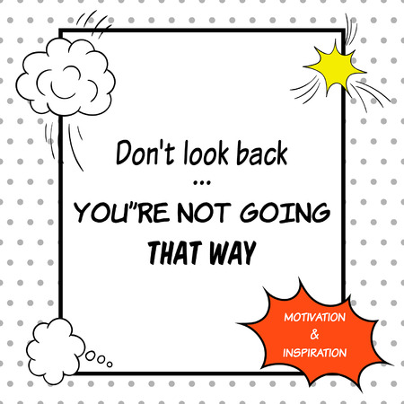 Inspirational and motivational quote is drawn in a comic style. Do not look back. Youre not going that way Illustration