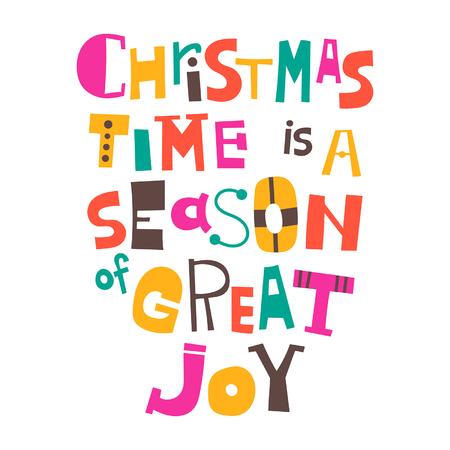 greeting season: Christmas time is a season of great joy. Christmas greeting. Lettering Illustration