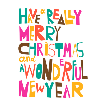 wonderful: Have a really Merry Christmas. And a wonderful New Year. Christmas greeting. Lettering