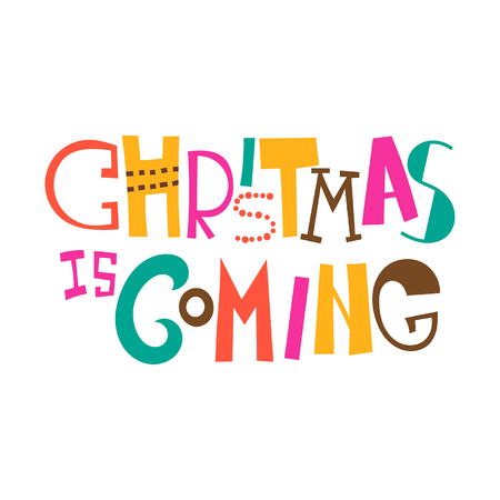 on coming: Christmas is coming. Christmas greeting. Lettering Illustration