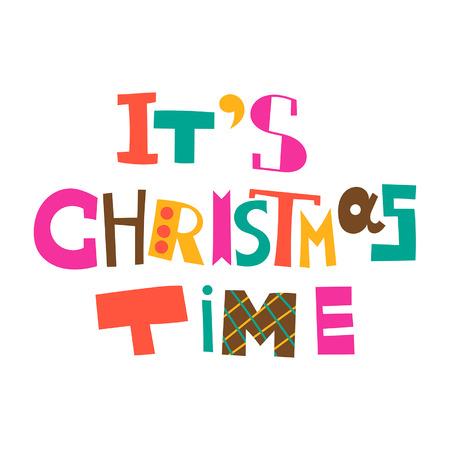 greeting christmas: Its Christmas time. Christmas greeting. Lettering