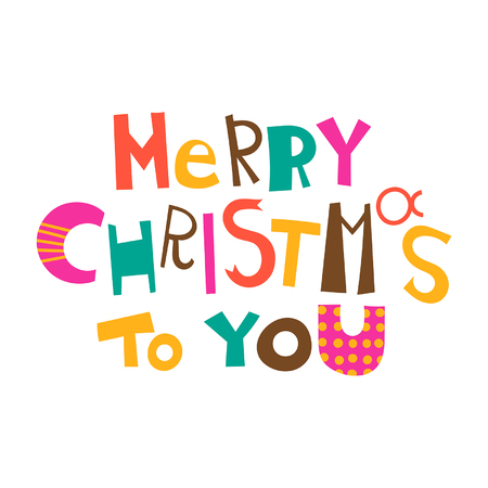 Merry Christmas to you. Greetings, lettering