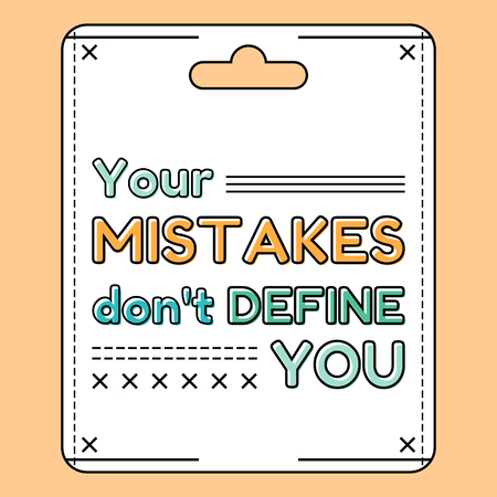 define: Your mistakes dont define you. Inspirational and motivational quote is drawn in flat style Illustration