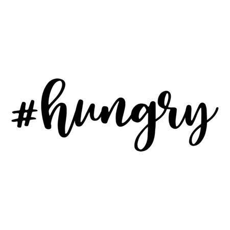 Hungry. Hashtag, text or phrase. Lettering for greeting cards, prints or designs. Illustration. Ilustração