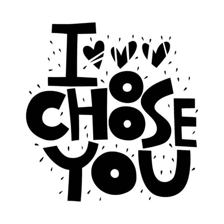 I choose you. Handwritten lettering for greeting cards, posters and other design. Decorative element Stock Illustratie