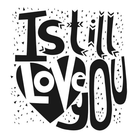 I still love you. Handwritten lettering for greeting cards, posters and other design. Decorative element