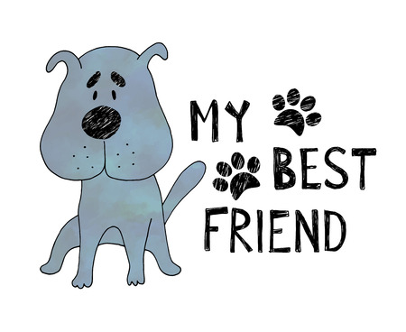 Hand drawn cute dog with hand drawn lettering my best friend .Can be used for t-shirt design. Illustration