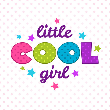 cool girl: Little cool girl inscription. Cute vector girlish illustration, vector template for girls t-shirts design