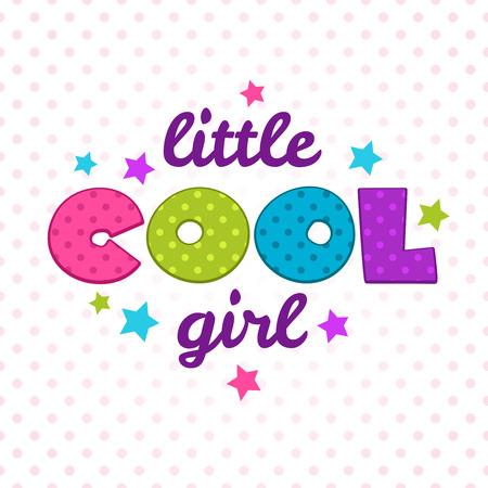 Wenig cool girl Inschrift. Nette vektormädchenhafte Illustration, Vektor-Vorlage für Mädchen T-Shirts Design Standard-Bild - 45727869