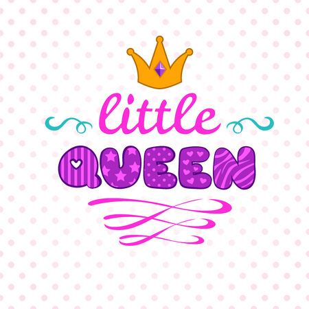 queen of hearts: Cute vector illustration for girls t-shirt print, little queen lettering on white