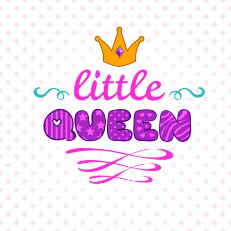 Cute vector illustration for girls t-shirt print, little queen lettering on white