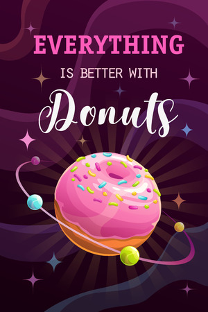 Everything is better with donuts. Funny motivation poster. Illusztráció