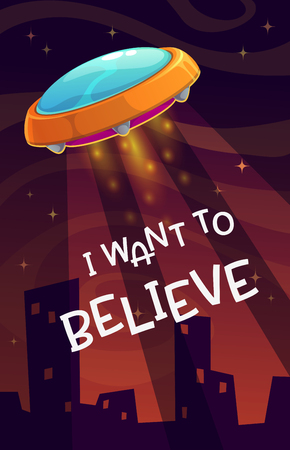 I want to believe. Cartoon comic poster with spaceship arrival on the night background. Vector illustration.
