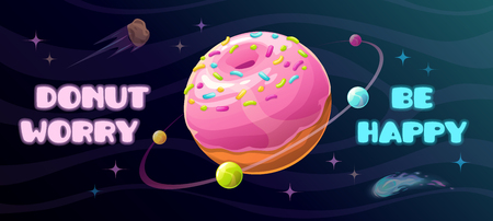 Donut worry be happy. Funny motivation horizontal poster with giant donut planet.