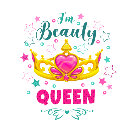 Im beauty queen. Golden princess crown and slogan. Vector cute template for girlish t-shirt design. Isolated decorative print.