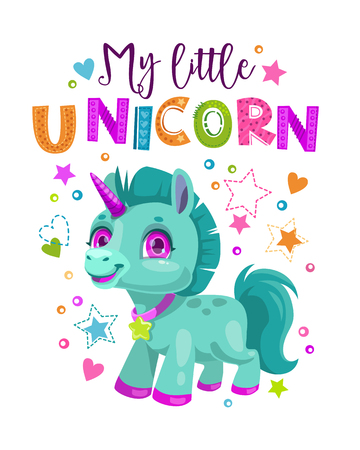 My little unicorn. Decorative poster with funny fantasy pony and trendy slogan. Cute childish print for t shirt design. Beautiful girlish vector illustration.