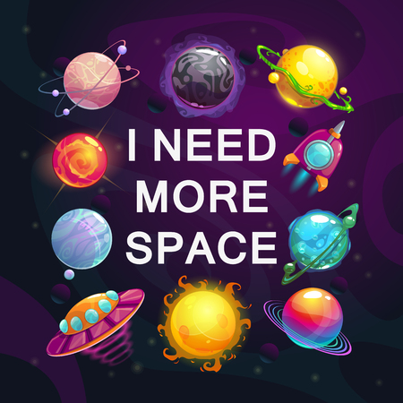 I need more space. Cartoon space poster with bright fantasy planets, rocket, UFO and trendy slogan. Vector illustration