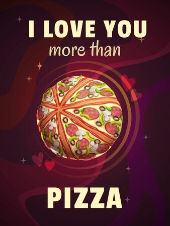 I love you more than pizza. Funny cartoon motivation poster Ilustracja