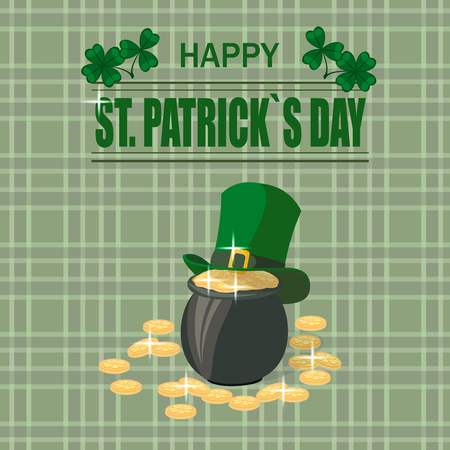 Patricks Day. A pot of gold coins. The green hat. Two clovers. Happy St. Patricks Day, inscription. On a checkered background in the Irish style. Vector illustration Illustration