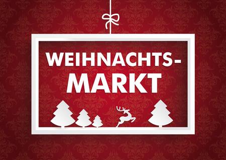 """Blanc fraem noël sur fond rouge avec des ornements. Texte allemand """"Weihnachtsmarkt"""", traduire """"Marché de Noël""""."""