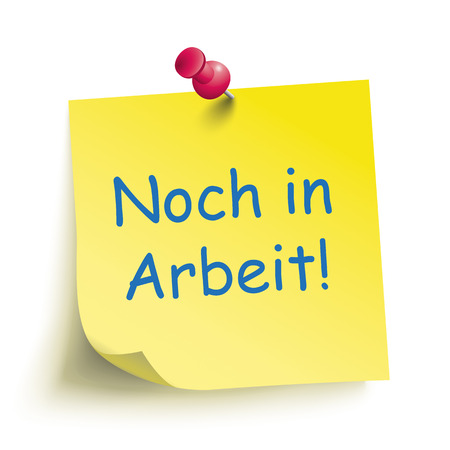 writting: German text Noch in Arbeit, translate At Work. Eps 10 vector file. Illustration