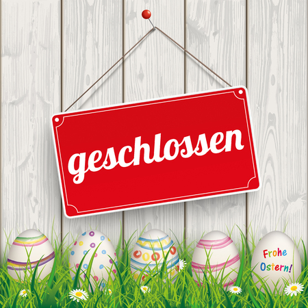 ostern: German text geschlossen, Frohe Ostern, translate closed, Happy Easter. Eps 10 vector file.