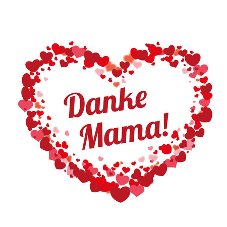 mama: German text Danke Mama, translate Thank you, Mom.