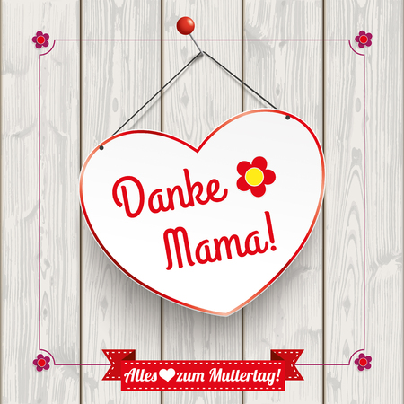 slat: German text Danke, Alles Liebe zum Muttertag, translate Thanks, happy Mothers Day.