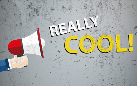 really: Human hand with bullhorn and text Really Cool. vector file.