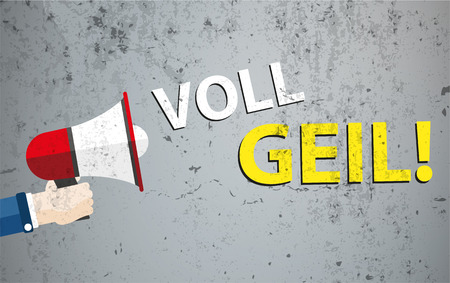 really: German text Voll Geil, translate really cool. vector file. Illustration