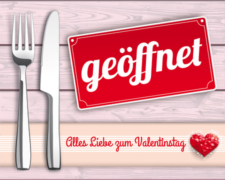 dinner date: German text geoeffent, alles liebe zum Valentinstag, translate open, Happy Valentines Day. Eps 10 vector file. Illustration