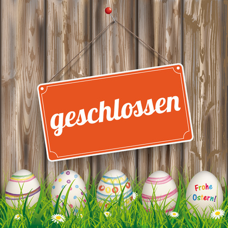 weathered wood: German text geschlossen, Frohe Ostern, translate closed, Happy Easter.